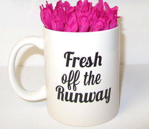 Fresh off the Runway Mug