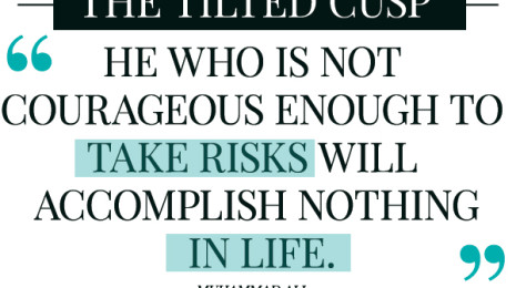 "The Refill: ""He who is not courageous enough to take risks will accomplish nothing in life.."